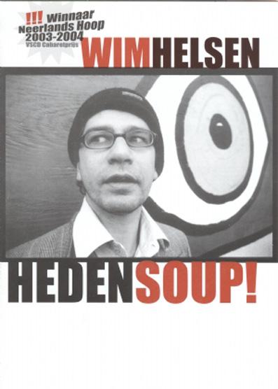 Wim Helsen in Heden Soup!